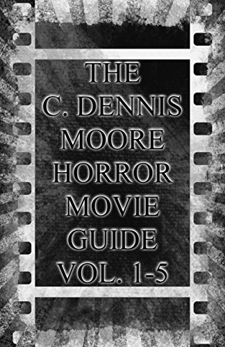 The C. Dennis Moore Horror Movie Guide Vol. 1-5 (Halloween 4 Movie Review)