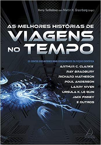 ae003d0c675 As Melhores Histórias de Viagens no Tempo  Os Contos Dos Autores Mais  Consagrados Da Ficção Científica - Livros na Amazon Brasil- 9788555390494