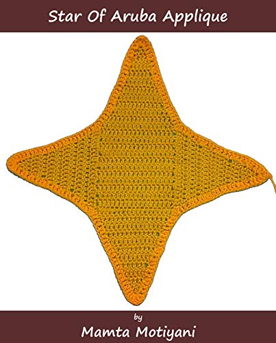 Star of Aruba | Crochet Flag Pattern: A Unique Applique For Blankets, Hats, Curtains, Bags (Crochet Applique Patterns)