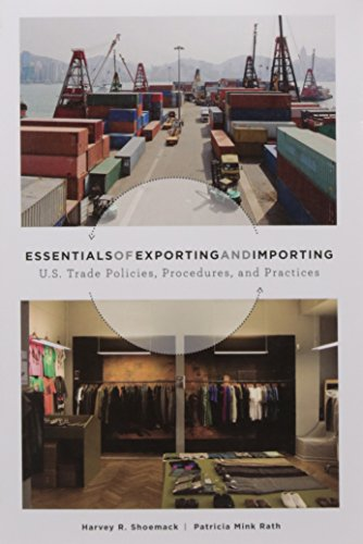 Essentials of Exporting and Importing: US Trade Policies, Procedures and Practices by Harvey Shoemack, Patricia Mink Rath