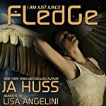 Fledge: I Am Just Junco, Book 2   JA Huss