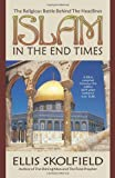 Islam in the End Times, Ellis H. Skolfield, 9628139908