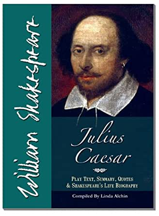 a report on the play julius caesar by william shakespeare These reports are based on unconfirmed sources and guess-work, but he must   julius caesar belongs to the third stage of shakespeare's dramatic career.