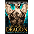 Taken by a Dragon (Eternal Mates Paranormal Romance Series Book 7)