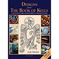 Designs from the Book of Kells: A Source Book of Designs Specially Adapted for Craftspeople and Artists