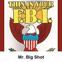 This Is Your FBI: Mr. Big Shot