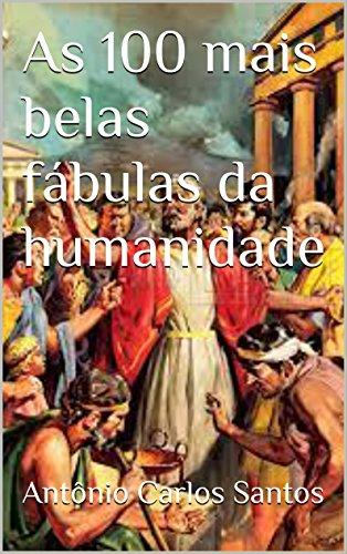 As 100 mais belas fábulas da humanidade (Portuguese Edition)