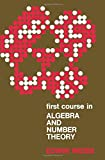 First Course in Algebra and Number Theory, Edwin Weiss, 0127431500