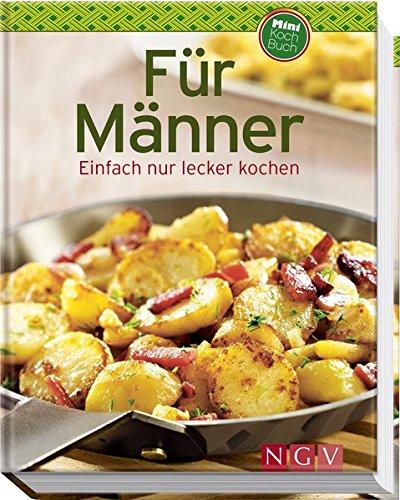 Für Männer (Minikochbuch): Einfach nur lecker kochen