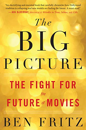 (The Big Picture: The Fight for the Future of Movies)