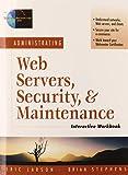 Administrating Web Servers, Security, & Maintenance Interactive Workbook