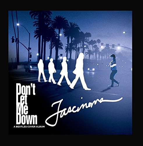 Don't Let Me Down: A Beatles Cover Album