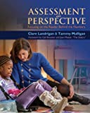 Assessment in Perspective: Focusing on the Readers Behind the Numbers by Landrigan, Clare, Mulligan, Tammy (2013) Paperback