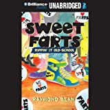 Rippin' It Old School: Sweet Farts, Book 2