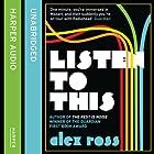 Listen to This Hörbuch von Alex Ross Gesprochen von: Alex Ross