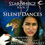 Silent Dances: StarBridge, Book 2 | A. C. Crispin,Kathleen O'Malley