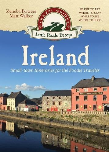 Ireland: Small-town Itineraries for the Foodie Traveler
