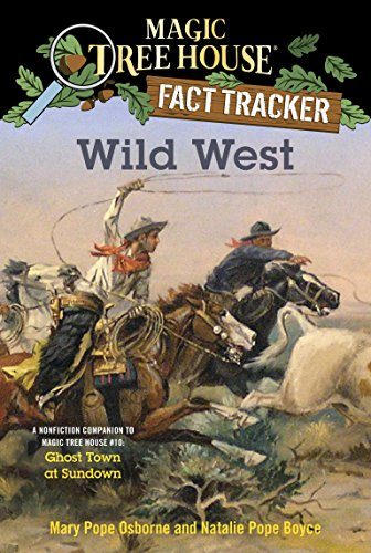 (Wild West: A Nonfiction Companion to Magic Tree House #10: Ghost Town at Sundown (Magic Tree House (R) Fact)