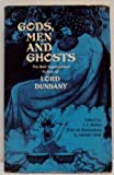 Gods, Men and Ghosts : The Best Supernatural Fiction of Lord Dunsany, Dunsany, Lord, 0486228088