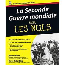 La Seconde Guerre mondiale Pour les Nuls (French Edition)