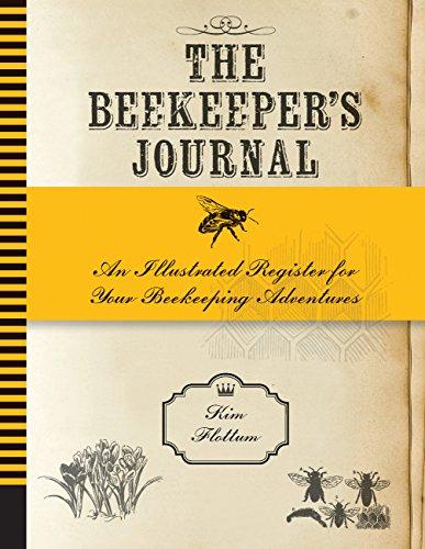 The Beekeeper's Journal: An Illustrated Register for Your Beekeeping...