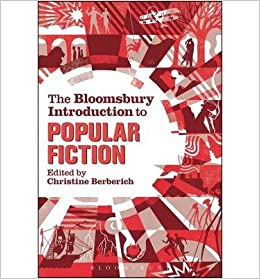 [(The Bloomsbury Introduction to Popular Fiction)] [Author: Christine Berberich] published on (February, 2015)
