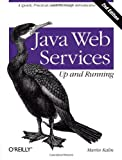 Java Web Services: up and Running, Kalin, Martin, 1449365116