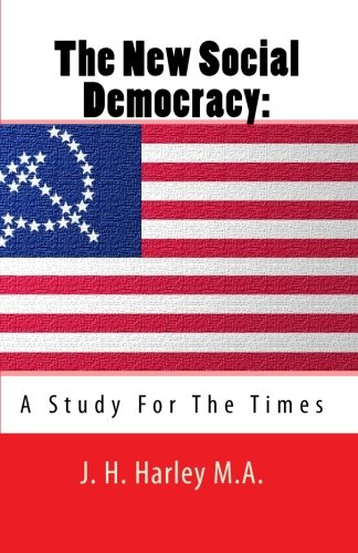 Read Online The New Social Democracy: A Study For The Times PDF