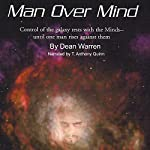 Man over Mind | Dean Warren