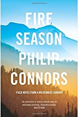 Fire Season: Field notes from a wilderness lookout by Philip Connors (Unabridged, 1 Mar 2012) Paperback Unknown Binding