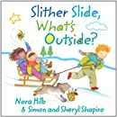 Slither Slide, What's Outside?