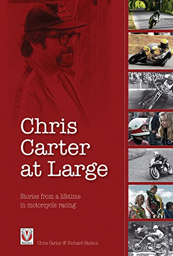 Chris Carter at Large: Stories from a lifetime in motorcycle racing