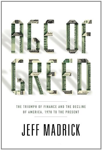 Download Age of Greed: The Triumph of Finance and the Decline of America, 1970 to the Present pdf epub