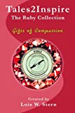 img - for Tales2Inspire ~ The Ruby Collection: Gifts of Compassion book / textbook / text book
