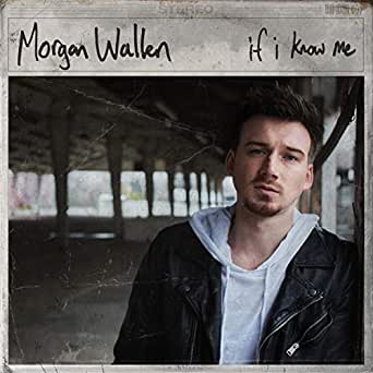 If I Know Me By Morgan Wallen On Amazon Music Amazon Com