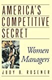 America's Competitive Secret: Women Managers by Judy B. Rosener (1997-12-04)