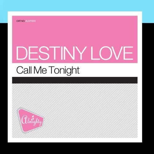Almighty Presents: Call Me Tonight by Destiny Love