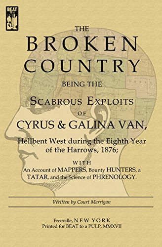 the-broken-country-being-the-scabrous-exploits-of-cyrus-galina-van-hellbent-west-during-the-eighth-y