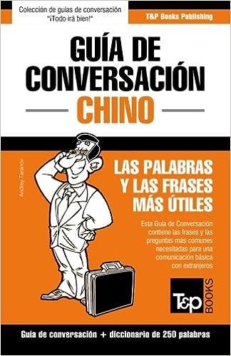 Guia de Conversacion Espanol-Chino y mini diccionario de 250 palabras (Spanish Edition)