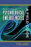 img - for Responding to Psychological Emergencies: A Field Guide by Jeffrey A. Thomas (2005-12-22) book / textbook / text book