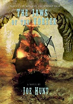 The Jaws of the Vortex (Tales of the Kings of the Underworld Book 1) by [Hunt, Joe]