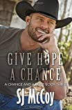 img - for Give Hope a Chance (A Chance and a Hope) (Volume 3) book / textbook / text book