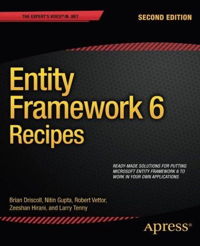 Entity Framework 6 Recipes, 2nd Edition by Brian Driscoll , Larry Tenny , Nitin Gupta , Robert Vettor , Zeeshan Hirani, Publisher : Apress