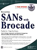 Building SANs with Brocade Fabric Switches, Josh Judd and Benjamin F. Kuo, 192899430X
