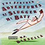 The Adventures of Slugger McBatt | W. P. Kinsella