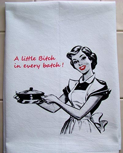 Funny Bitch in every Batch flour sack towel handmade