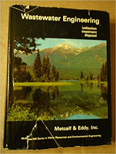 Wastewater Engineering: Collection, Treatment, Disposal