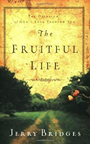 The Fruitful Life The Overflow of Gods Love…