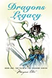 Dragons Legacy, Morgana Starr, 1601453701