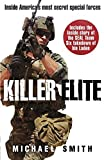 Killer Elite: The Real Story Behind Seal Team Six and the Bin Laden Raid by Michael Smith (2011-06-01)
